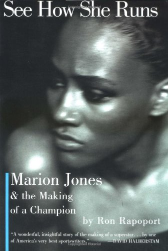 See How She Runs: Marion Jones & the Making of a Champion: Rapoport, Ron