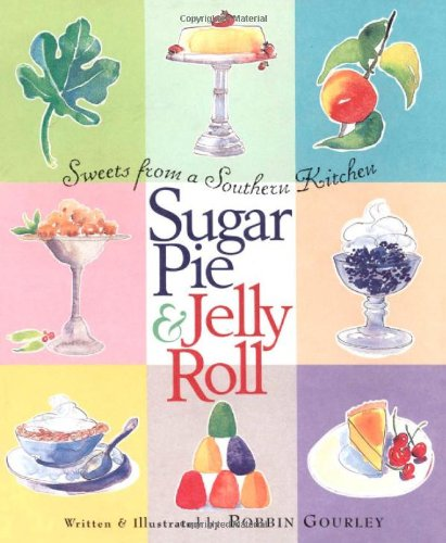 9781565122758: Sugar Pie and Jelly Roll: Sweets from a Southern Kitchen