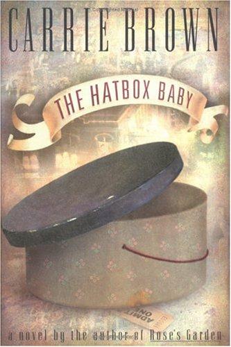 9781565122994: The Hatbox Baby