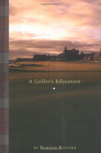 A Golfer's Education: Darren Kilfara