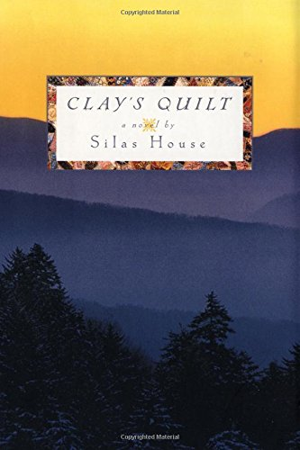 Clay's Quilt: A Novel [Signed First Edition]