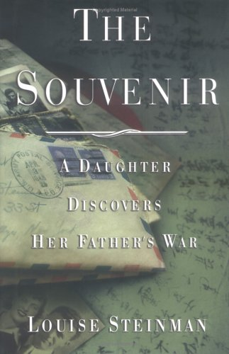 9781565123106: The Souvenir: A Daughter Discovers Her Father's War