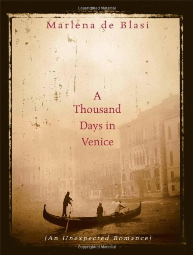 9781565123212: A Thousand Days in Venice: An Unexpected Romance
