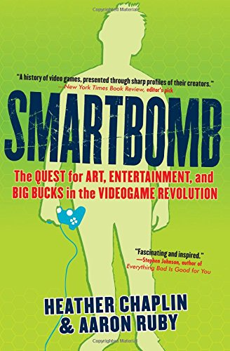 9781565123465: Smartbomb: The Quest for Art, Entertainment, and Big Bucks in the Videogame Revolution
