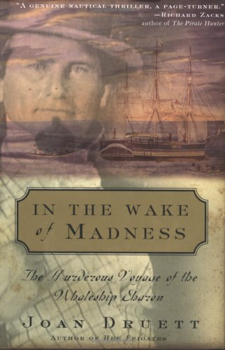 9781565123472: In the Wake of Madness: The Murderous Voyage of the Whaleship Sharon