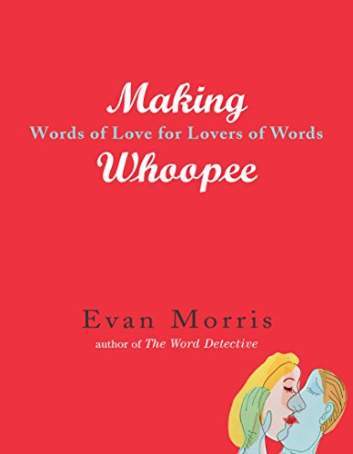 9781565123502: Making Whoopee: Words of Love for Lovers of Words