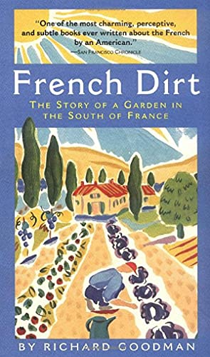 9781565123526: French Dirt: The Story of a Garden in the South of France