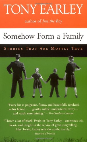 9781565123601: Somehow Form a Family: Stories That Are Mostly True