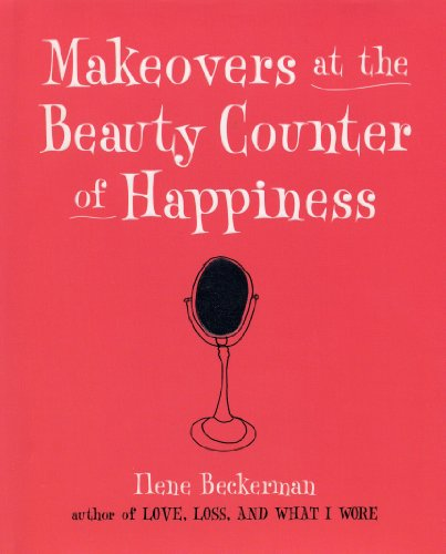 9781565123748: Makeovers at the Beauty Counter of Happiness