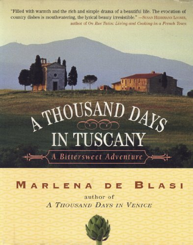 9781565123922: A Thousand Days in Tuscany: A Bittersweet Adventure