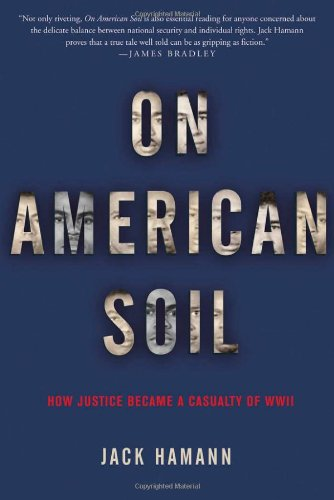 9781565123946: On American Soil: How Justice Became a Casualty of World War II