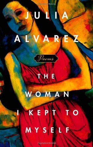 The Woman I Kept to Myself: Julia Alvarez