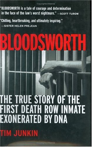 Bloodsworth: The True Story of the First Death Row Inmate Exonerated by DNA: Junkin, Tim; Algonquin...