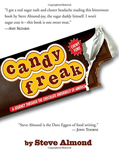 9781565124219: Candyfreak: A Journey through the Chocolate Underbelly of America