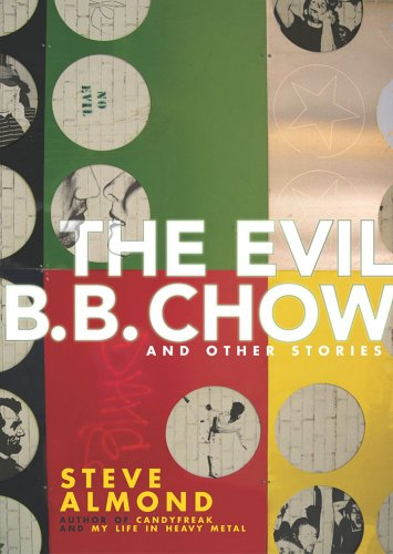 The Evil B.B. Chow & Other Stories: Steve Almond
