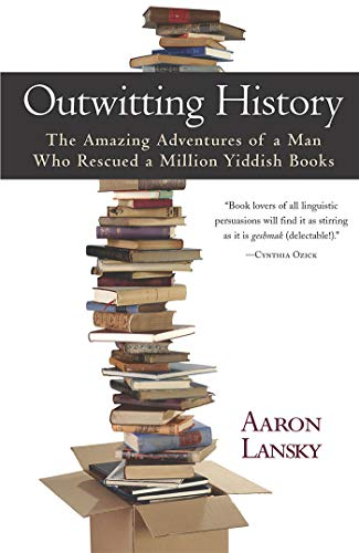 9781565124295: Outwitting History: The Amazing Adventures of a Man Who Rescued a Million Yiddish Books