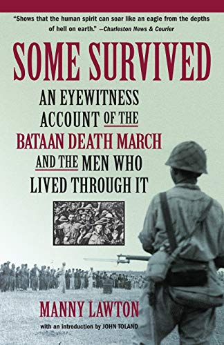9781565124349: Some Survived: An Eyewitness Account of the Bataan Death March and the Men Who Lived Through It