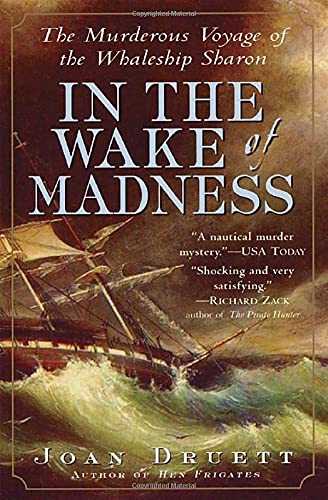9781565124356: In the Wake of Madness: The Murderous Voyage of the Whaleship Sharon
