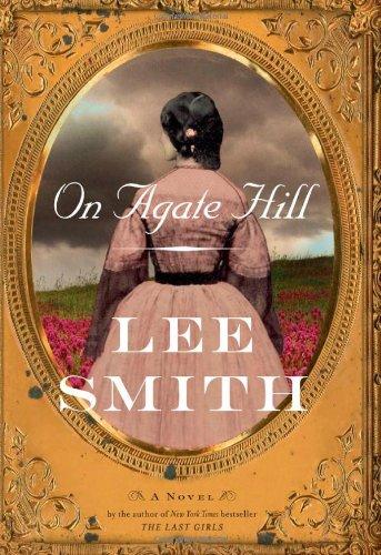 On Agate Hill: A Novel: Smith, Lee