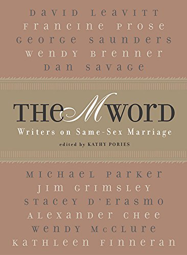 """The """"M"""" Word: Writers on Same-Sex Marriage"""