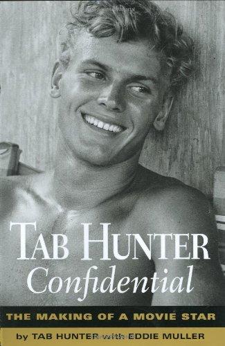 Tab Hunter Confidential: The Making of a Movie Star: Hunter, Tab; Muller, Eddie