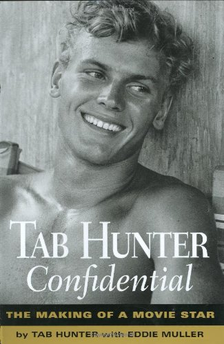 Tab Hunter Confidential: The Making of A Movie Star ***AUTOGRAPHED COPY!!!***