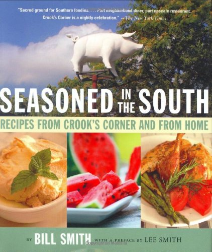 9781565124790: Seasoned in the South: Recipes from Crook's Corner and from Home