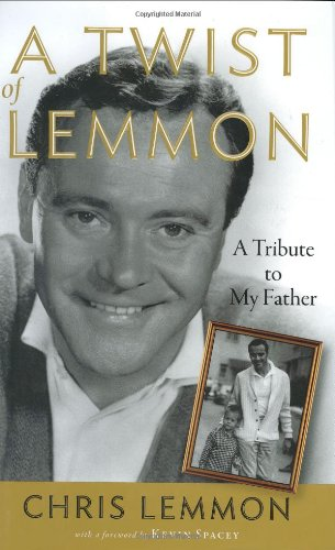 9781565124806: A Twist of Lemmon: A Tribute to My Father
