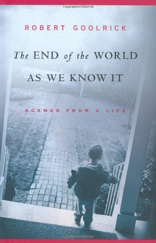 9781565124813: The End of the World As We Know It: Scenes from a Life
