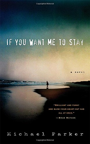 If You Want Me to Stay: Parker, Michael