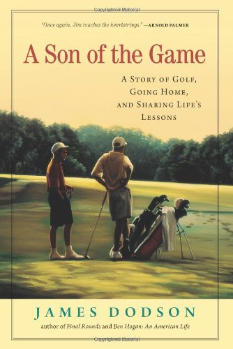 9781565125063: A Son of the Game: A Story of Golf, Going Home, and Sharing Life's Lessons