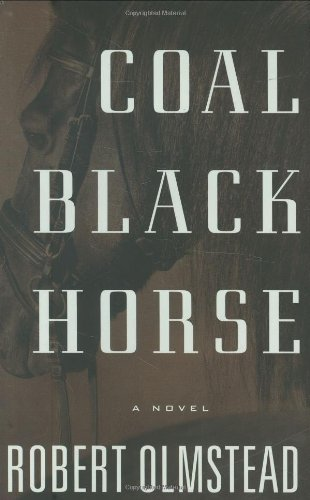 Coal Black Horse: A Novel [Signed First Edition]