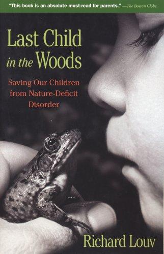 Last Child in the Woods : Saving: Richard Louv