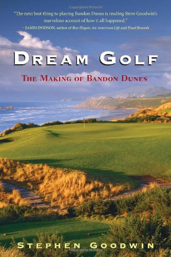 9781565125308: Dream Golf: The Making of Bandon Dunes