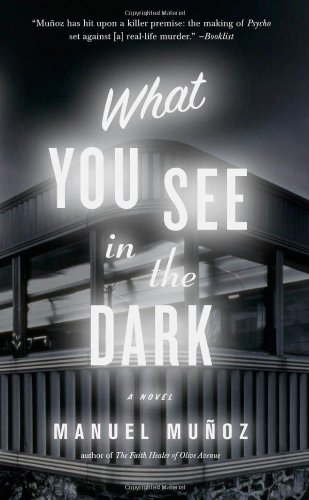 What You See in the Dark [Signed] [First Edition]: Munoz, Manuel