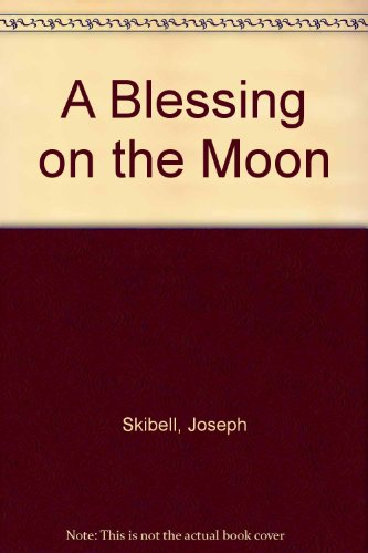 9781565125445: A Blessing on the Moon