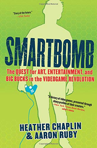 9781565125452: Smartbomb: The Quest for Art, Entertainment, and Big Bucks in the Videogame Revolution