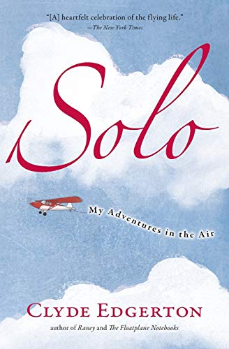 9781565125469: Solo: My Adventures in the Air (Shannon Ravenel Books (Paperback))