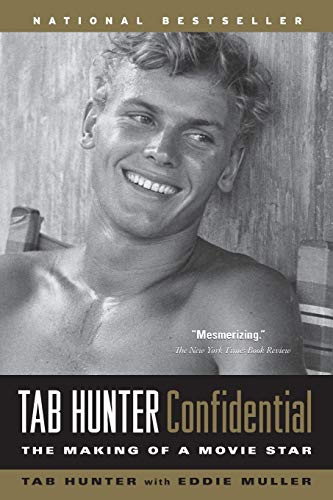 Tab Hunter Confidential: The Making of a: Hunter, Tab (signed)