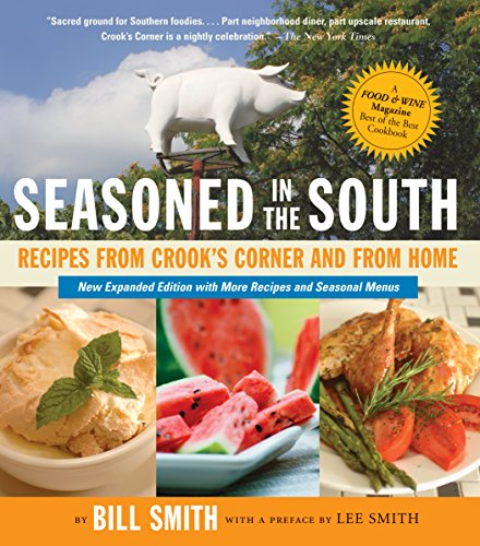 9781565125506: Seasoned in the South: Recipes from Crook's Corner and from Home