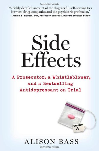 9781565125537: Side Effects: A Prosecutor, a Whistleblower, and a Bestselling Antidepressant on Trial