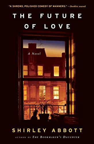 9781565125674: The Future of Love: A Novel