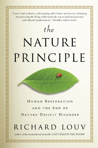 9781565125810: The Nature Principle: Human Restoration and the End of Nature-Deficit Disorder