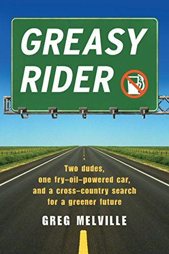 9781565125957: Greasy Rider: Two Dudes, One Fry-Oil-Powered Car, and a Cross-Country Search for a Greener Future