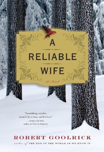A Reliable Wife: Goolrick, Robert