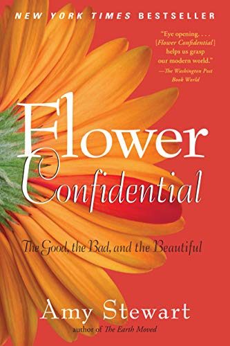 9781565126039: Flower Confidential: The Good, the Bad, and the Beautiful