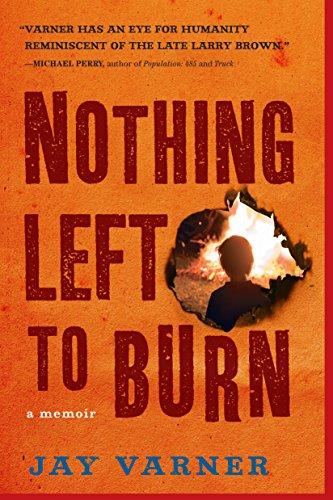 Nothing Left to Burn (Hardcover): Jay Varner