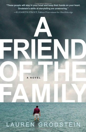 A Friend of the Family (Signed First Edition): Lauren Grodstein