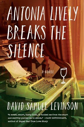 Antonia Lively Breaks the Silence: A Novel: Levinson, David Samuel