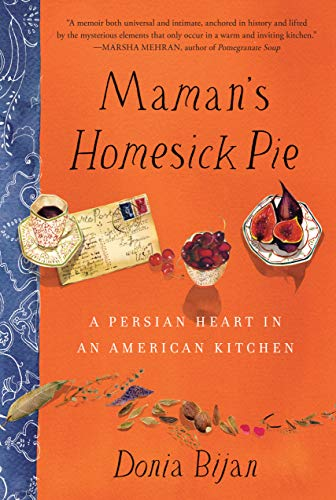 9781565129573: Maman's Homesick Pie: A Persian Heart in an American Kitchen